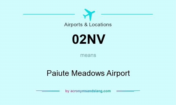 What does 02NV mean? It stands for Paiute Meadows Airport
