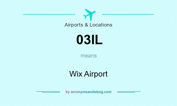 What does 03IL mean? It stands for Wix Airport