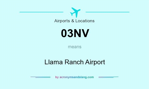What does 03NV mean? It stands for Llama Ranch Airport