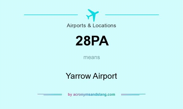 What does 28PA mean? It stands for Yarrow Airport