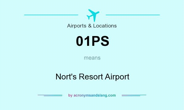 What does 01PS mean? It stands for Nort`s Resort Airport