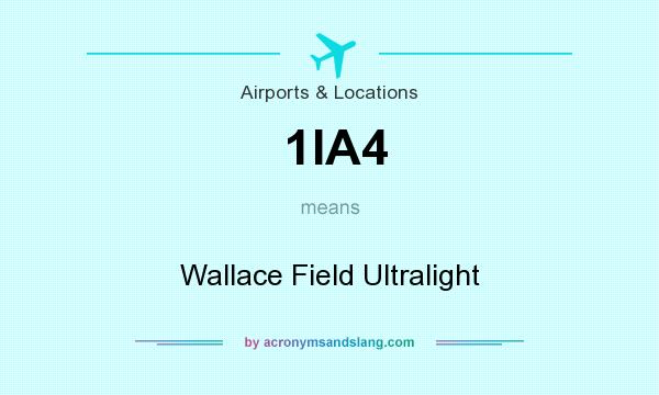 What does 1IA4 mean? It stands for Wallace Field Ultralight
