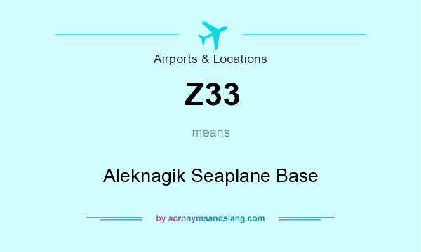 What does Z33 mean? It stands for Aleknagik Seaplane Base