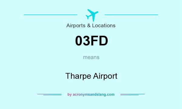 What does 03FD mean? It stands for Tharpe Airport
