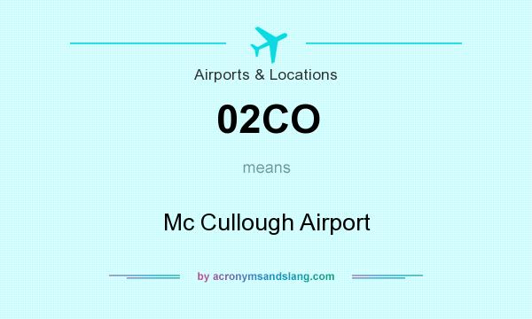 What does 02CO mean? It stands for Mc Cullough Airport