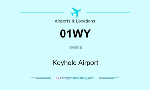 What does 01WY mean? It stands for Keyhole Airport