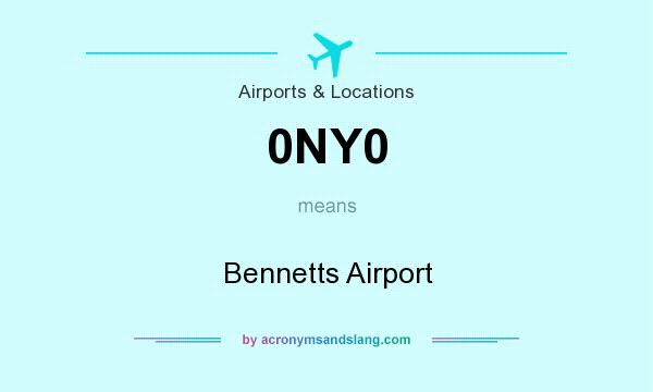 What does 0NY0 mean? It stands for Bennetts Airport