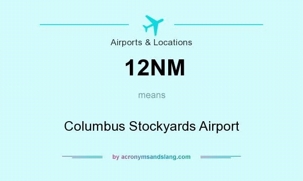 What does 12NM mean? It stands for Columbus Stockyards Airport