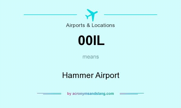 What does 00IL mean? It stands for Hammer Airport