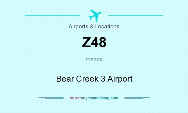 What does Z48 mean? It stands for Bear Creek 3 Airport