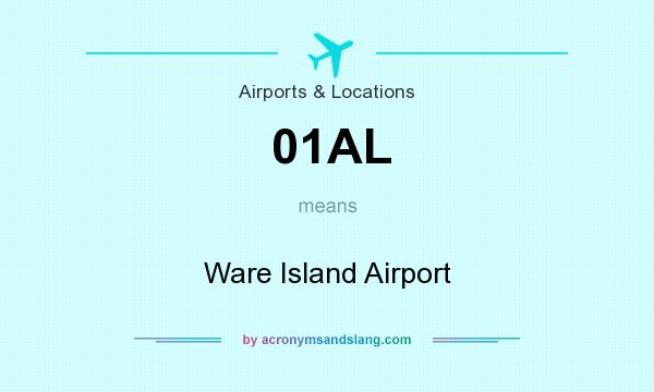 What does 01AL mean? It stands for Ware Island Airport