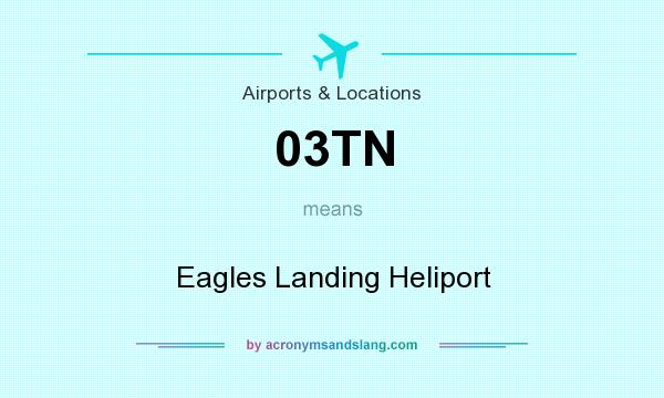 What does 03TN mean? It stands for Eagles Landing Heliport