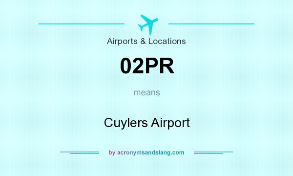 What does 02PR mean? It stands for Cuylers Airport