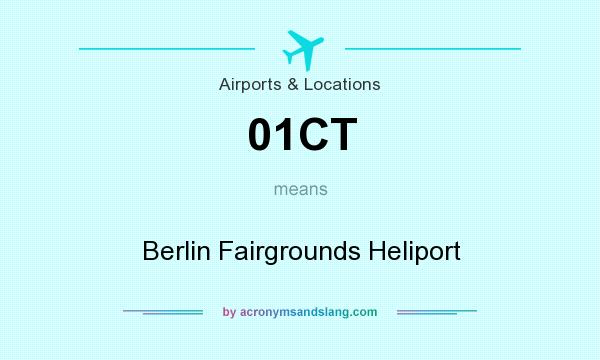 What does 01CT mean? It stands for Berlin Fairgrounds Heliport