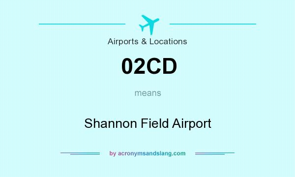 What does 02CD mean? It stands for Shannon Field Airport