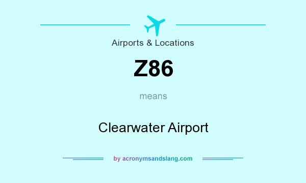 What does Z86 mean? It stands for Clearwater Airport