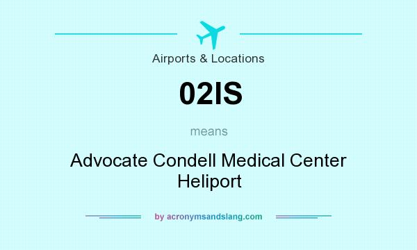 What does 02IS mean? It stands for Advocate Condell Medical Center Heliport
