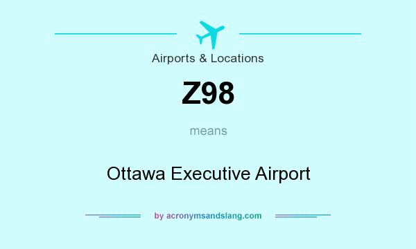 What does Z98 mean? It stands for Ottawa Executive Airport