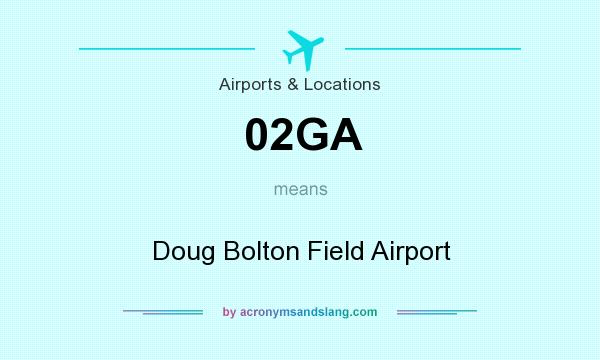 What does 02GA mean? It stands for Doug Bolton Field Airport