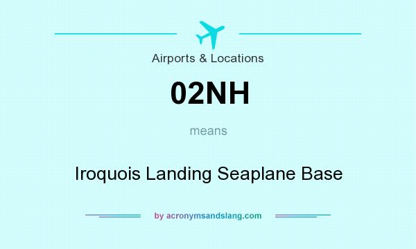 What does 02NH mean? It stands for Iroquois Landing Seaplane Base