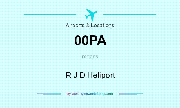 What does 00PA mean? It stands for R J D Heliport