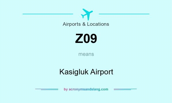 What does Z09 mean? It stands for Kasigluk Airport