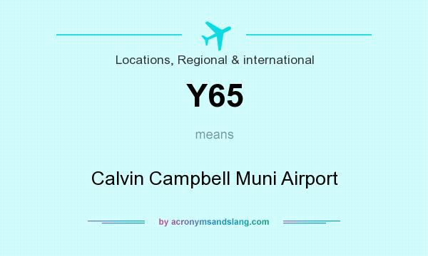 What does Y65 mean? It stands for Calvin Campbell Muni Airport