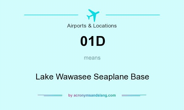 What does 01D mean? It stands for Lake Wawasee Seaplane Base