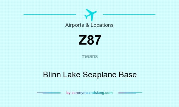 What does Z87 mean? It stands for Blinn Lake Seaplane Base