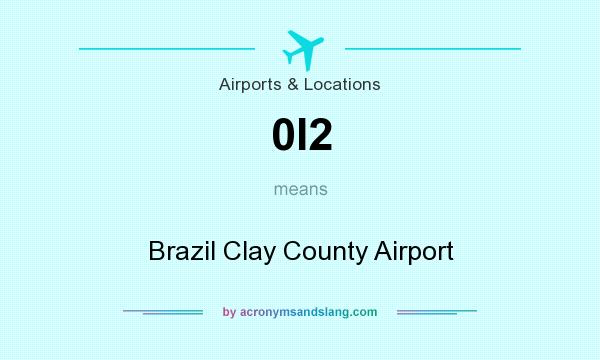 What does 0I2 mean? It stands for Brazil Clay County Airport