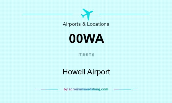 What does 00WA mean? It stands for Howell Airport