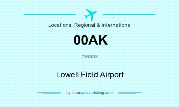 What does 00AK mean? It stands for Lowell Field Airport