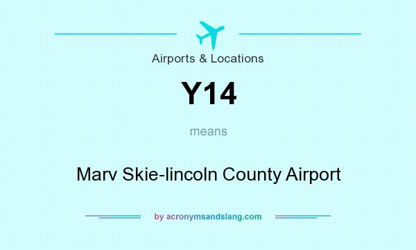What does Y14 mean? It stands for Marv Skie-lincoln County Airport