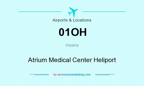 What does 01OH mean? It stands for Atrium Medical Center Heliport