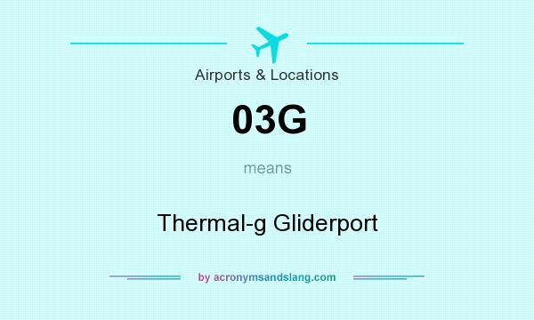What does 03G mean? It stands for Thermal-g Gliderport