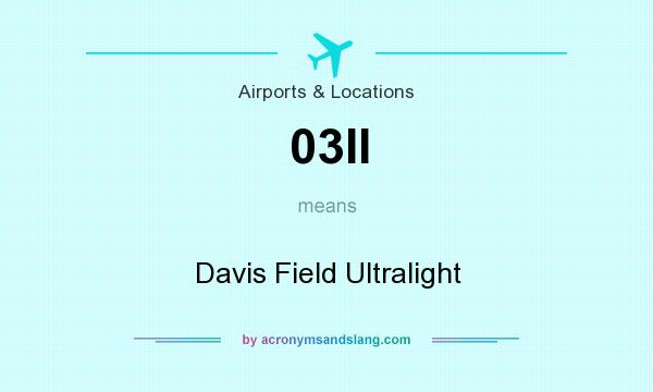 What does 03II mean? It stands for Davis Field Ultralight