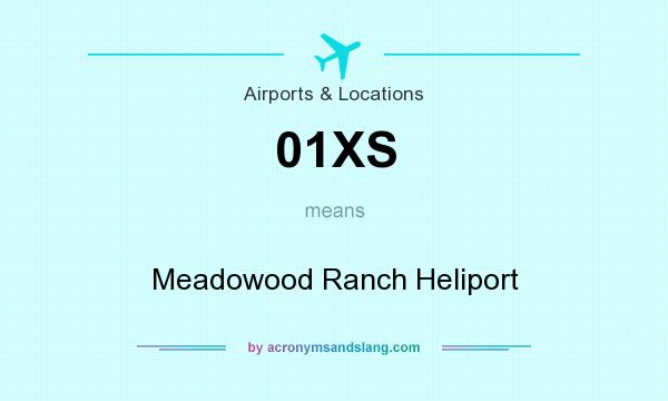 What does 01XS mean? It stands for Meadowood Ranch Heliport
