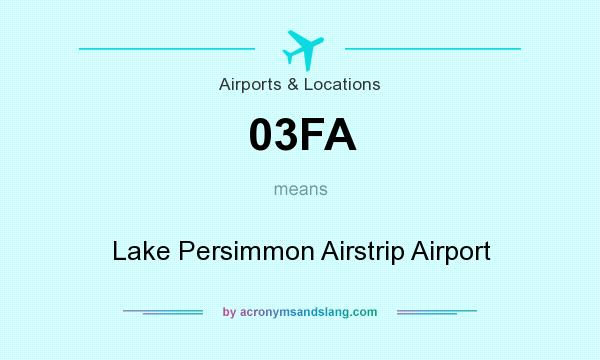 What does 03FA mean? It stands for Lake Persimmon Airstrip Airport