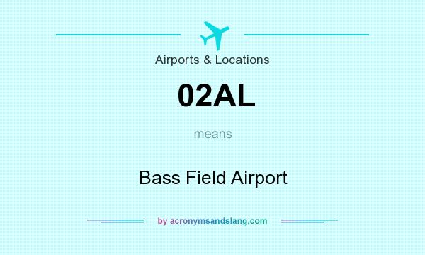 What does 02AL mean? It stands for Bass Field Airport