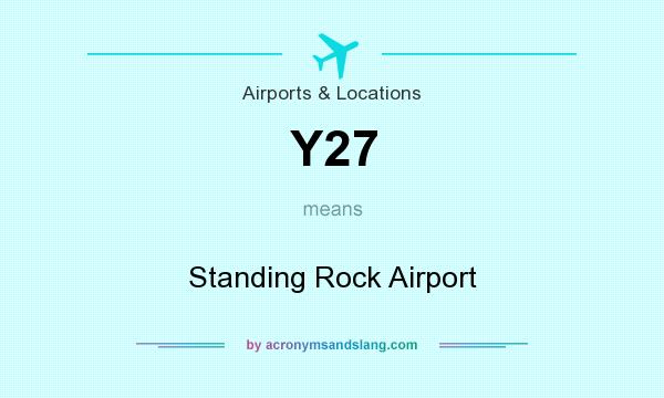What does Y27 mean? It stands for Standing Rock Airport