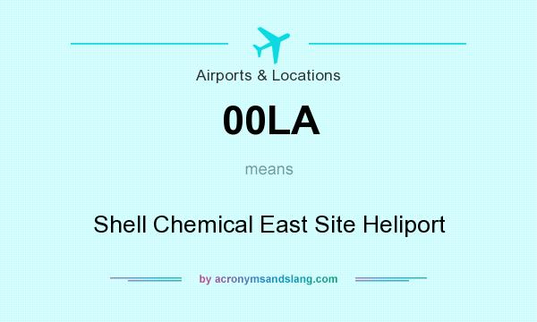 What does 00LA mean? It stands for Shell Chemical East Site Heliport