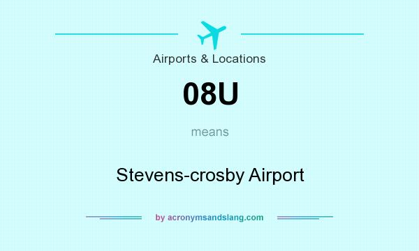 What does 08U mean? It stands for Stevens-crosby Airport