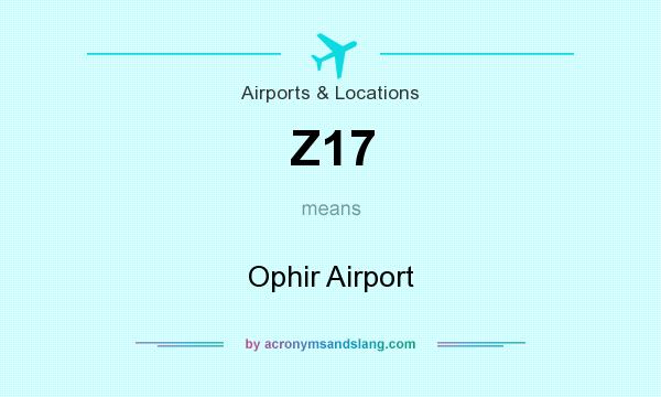 What does Z17 mean? It stands for Ophir Airport