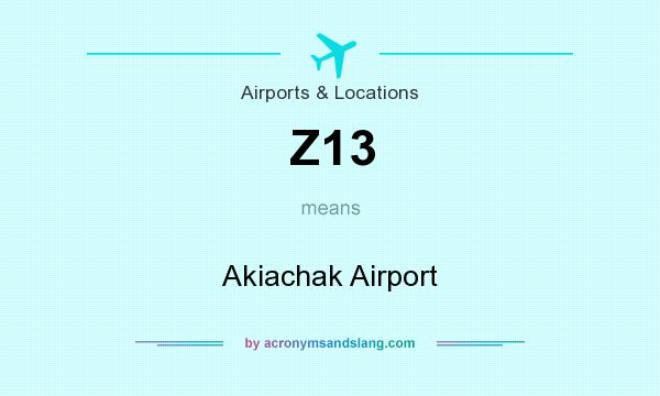 What does Z13 mean? It stands for Akiachak Airport