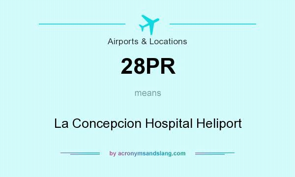What does 28PR mean? It stands for La Concepcion Hospital Heliport