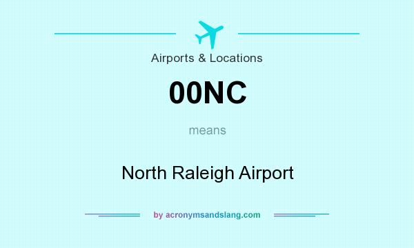 What does 00NC mean? It stands for North Raleigh Airport
