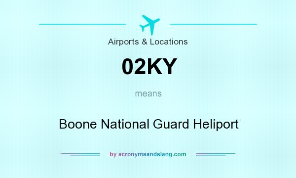 What does 02KY mean? It stands for Boone National Guard Heliport