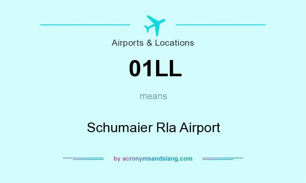 What does 01LL mean? It stands for Schumaier Rla Airport