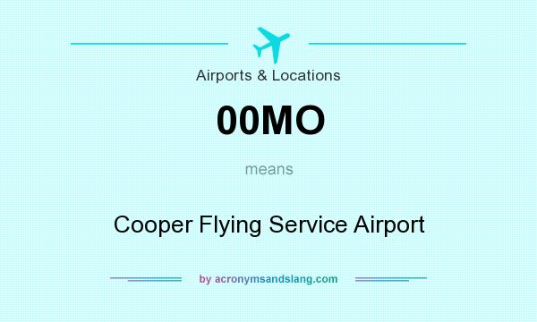 What does 00MO mean? It stands for Cooper Flying Service Airport
