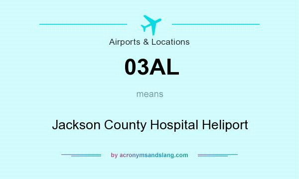 What does 03AL mean? It stands for Jackson County Hospital Heliport